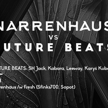 Narrenhaus /w Fresh (Sfinks700) vs. Future Beats