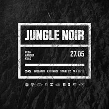 Jungle Noir with Reza & Handra