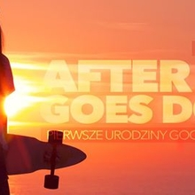AFTER SUN GOES DOWN :: PIERWSZE URODZINY GOOD VIBES AGENCY