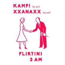 Walentynki na Kredytowej 9: XXANAXX // KAMP! // FLIRTINI // 3 AM (DJ sets)
