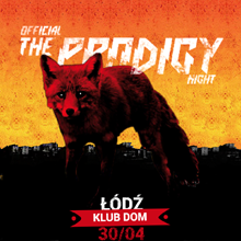 THE PRODIGY Night w ŁODZI!