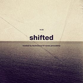 SHIFTED (AVIAN/ MOTE EVOLVER). HOSTED BY TECHNOSOUL