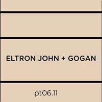 ELTRON JOHN + GOGAN