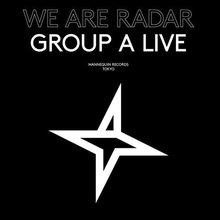 We Are Radar: Group A live