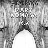 Mary Komasa // support: Lennox Row & Peter River after: Brand New Anthem Dj Set
