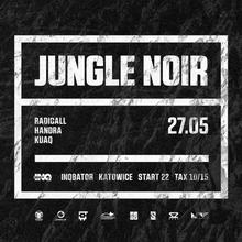 Jungle Noir with Radicall & Handra