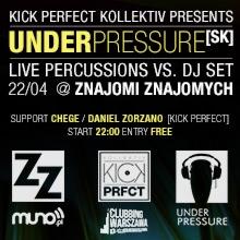 Kick Perfect Kollektiv presents : UnderPressure (SK) Live vs. Dj Set