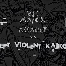 VIS MAIOR Assault: Sept + Violent