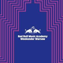Red Bull Music Academy Weekender Warsaw