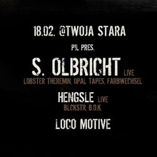 P!L pres. S Olbricht live (HUN) + Hengsle live