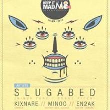 Mad-Hop pres. SLUGABED [Ninja Tune] / Kixnare / Minoo / En2ak / Zova / Raq
