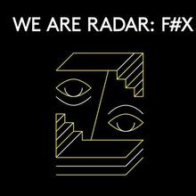 We Are Radar: F#X
