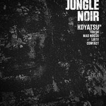 Jungle Noir #3 w/ Koyatsu(UK)