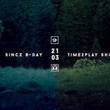 Sincz B-Day # Time2Play Showcase