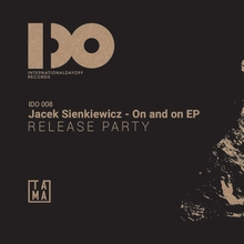 "Jacek Sienkiewicz ""On and on"" Release Party"