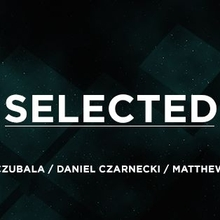 Selected! by Matthew Clarck / guest: Marcin Czubala