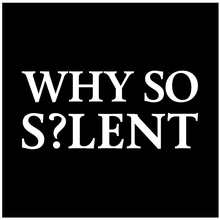 Why So Silent? #23 – ISNT CIACHO ARKADY