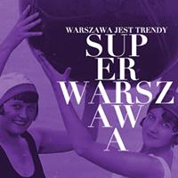 WARSZAWA JEST TRENDY – SUPER WARSZAWA