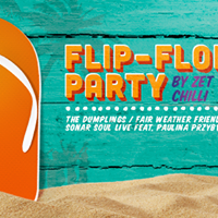 Flip-Flop Party by Zet Chilli | FAIR WEATHER FRIENDS I after: Burn Reynolds I Dj Spike