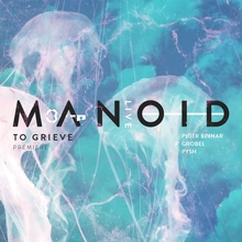 "Smolna: Manoid LIVE: ""To Grieve"" Premiere"