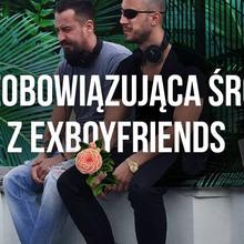 Niezobowiązująca środa z Exboyfriends with CREAM <3
