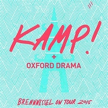 BRENNESSEL ON TOUR 2015. KAMP! + OXFORD DRAMA