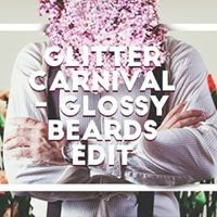 GLITTER carnival – GLOSSY BEARD EDIT w. Fair Weather Friends dj set X Prozak 2.0