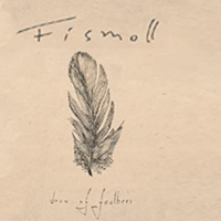 "FISMOLL ""Box Of Feathers"""