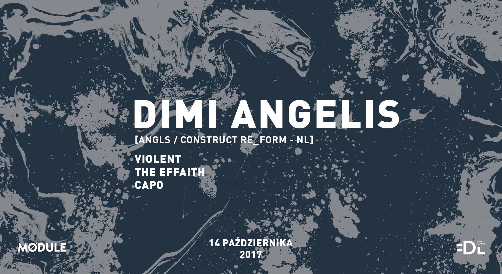 Mødule pres. Dimi Angélis (ANGLS / A&S / Construct Re-Form)