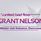 UnitedBadFlow, Jack Daniel's & friends presents GRANT NELSON! |INQbator
