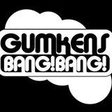 GUMKENS BANG ! BANG ! GUMA B-DAY