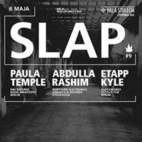 SLAP w/ Paula Temple, Abdulla Rashim, Etapp Kyle