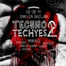 TECHNO TECHYES w/ Marrel