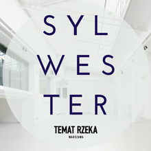 SYLWESTER by TEMAT RZEKA
