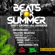 BEATS FOR SUMMER ✹ w// MESSENJAH & DIRTY GROWA (CZ) ✹