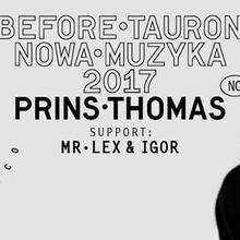 Before Tauron Nowa Muzyka 2017 – Prins Thomas