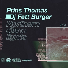 Prins Thomas & Dj Fett Burger x Northern Disco Lights