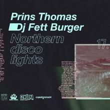 Prins Thomas & Dj Fett Burger x Northern Disco Lights