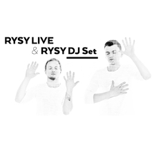 RYSY Live & RYSY DJ Set