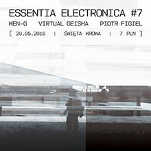 Essentia Electronica #7: Ken-G, Virtual Geisha, Piotr Figiel