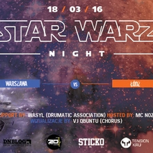STAR WARZ NIGHT Warszawa vs. Łódz