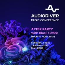 Black Coffee x After Party po VI Konferencji Muzycznej Audioriver