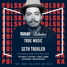 Boiler Room & Ballantine's True Music Poland with Seth Troxler