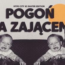 Pogoń Za Zającem x HC83 Easter Edition x Prozak 2.0