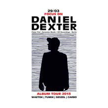 Focus On DANIEL DEXTER Album Tour 2013