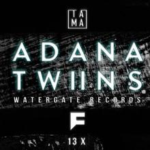 TAMA pres. Freshmag B-DAY with Adana Twins / 13 X