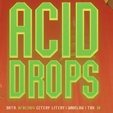 Acid Drops with Tik Tok aka Jamie Taylor @ Cztery Litery