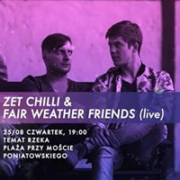 ZET Chilli presents Fair Weather Friends live session / audycja i koncert