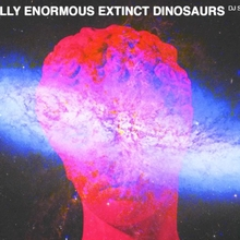 Totally Enormous Extinct Dinosaurs (dj set)