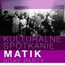 Kulturalne Spotkanie – Matik Bday Party